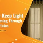 How To Keep Light From Coming Through Your Curtains