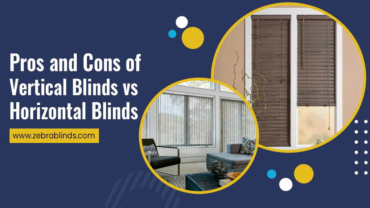 Pros and Cons of Vertical Blinds vs Horizontal Blinds