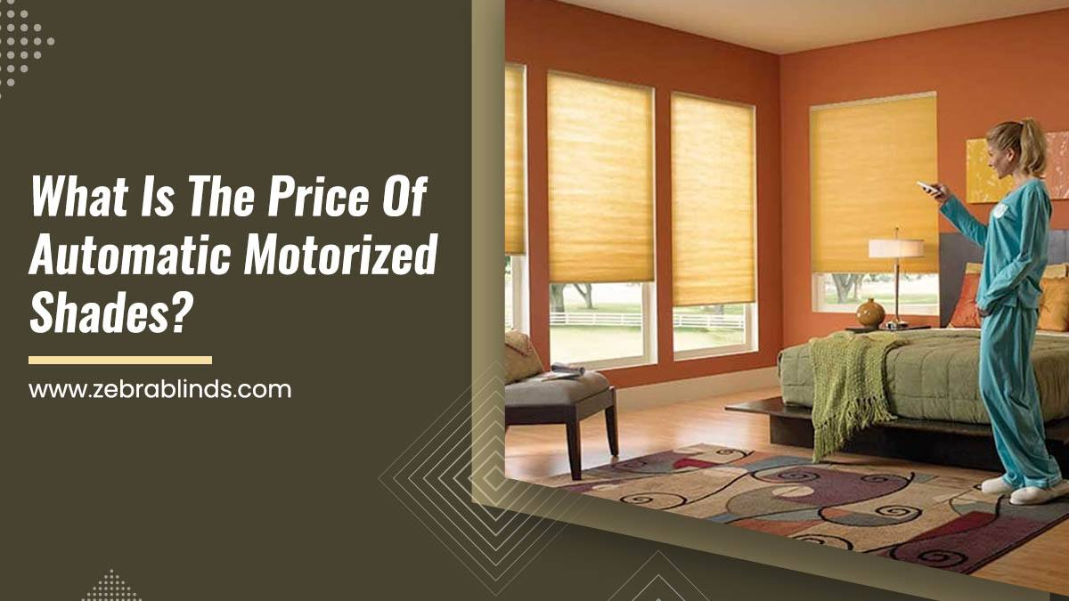 What Is The Price Of Automatic Motorized Shades