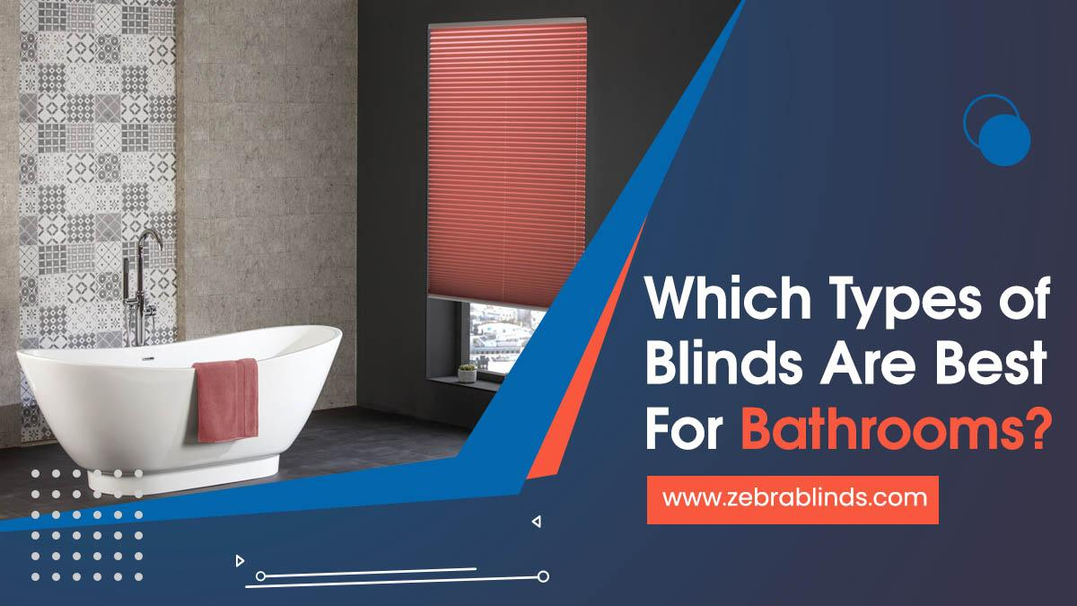 Which Types of Blinds Are Best For Bathrooms