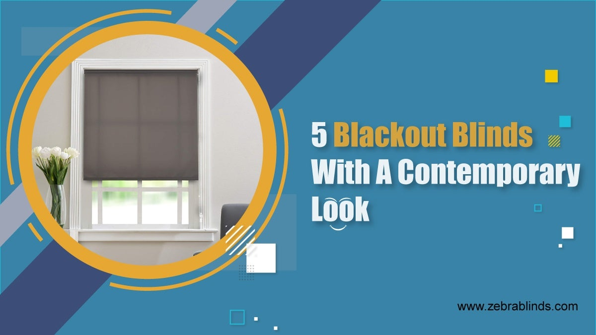 5 Blackout Blinds With A Contemporary Look