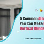 5 Common Alterations You Can Make to Your Vertical Blinds