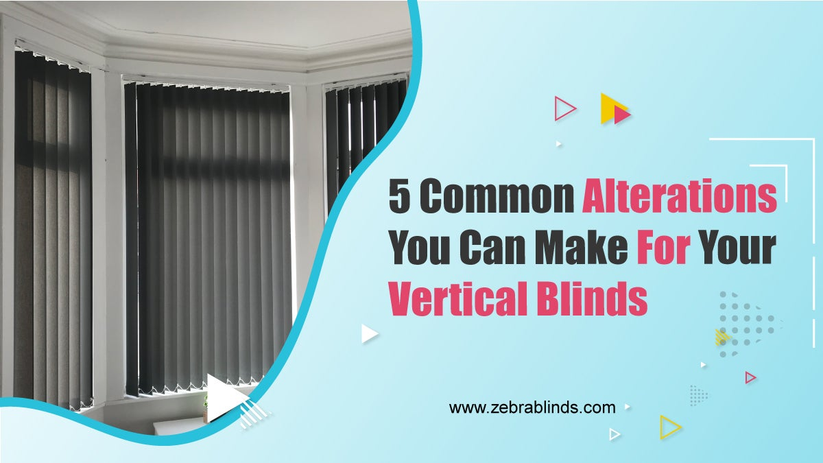 5 Common Alterations You Can Make For Your Vertical Blinds