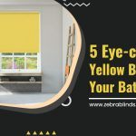 5 Eye-Catching Yellow Blinds for Your Bathroom