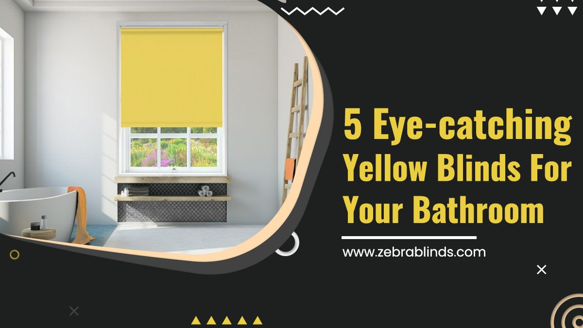 5 Eye Catching Yellow Blinds For Your Bathroom