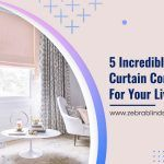 This With That: 5 Incredible Blind and Curtain Combinations For Your Living Room