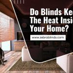 Do Blinds Keep the Heat Inside Your Home?