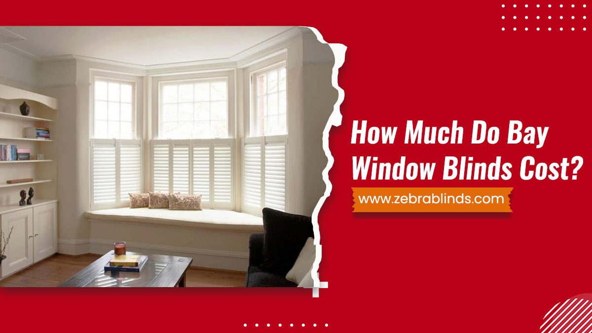 How Much Do Bay Window Blinds Cost
