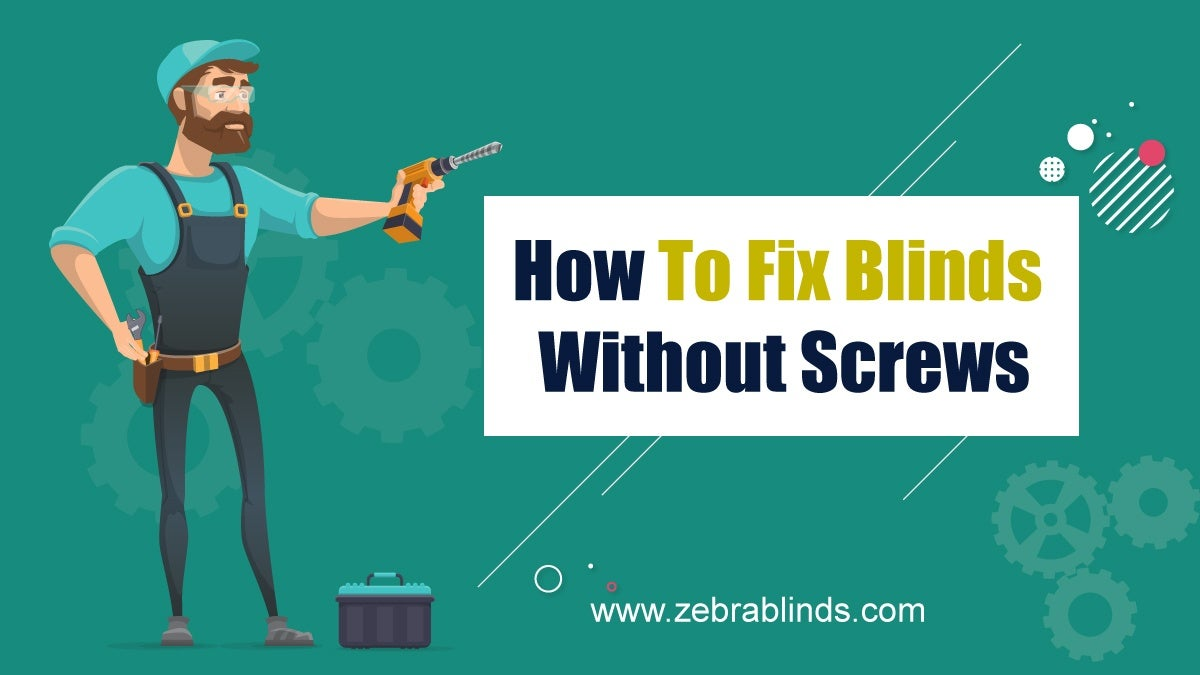 How To Fix Blinds Without Screws