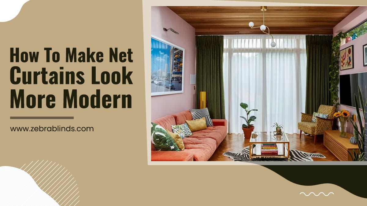 How To Make Net Curtains Look More Modern