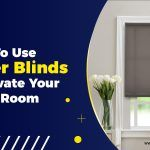 How To Use Roller Blinds To Elevate Your Living Room
