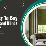 Is It Easy To Buy Curtains and Blinds At Home?