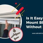 Is it Easy to Mount Blinds Without Screws?