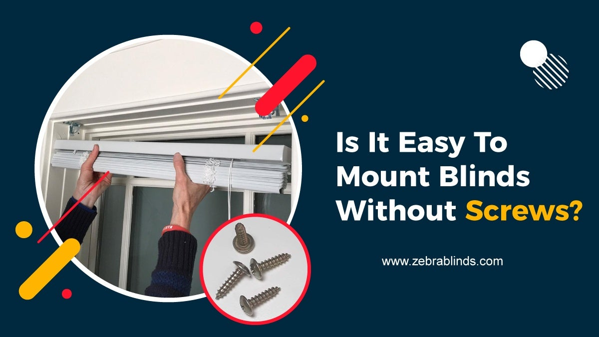 Is It Easy to Mount Blinds Without Screws