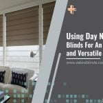 Using Day Night Roman Blinds For An Elegant Look and Versatile Light Control