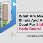 What Are Magnetic Blinds And Are They Good For Sliding Patio Doors?