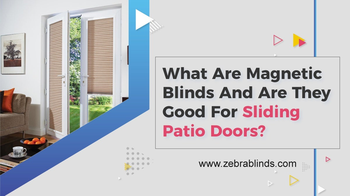 Image of: What Are Magnetic Blinds And Are They Good For Sliding Patio Doors