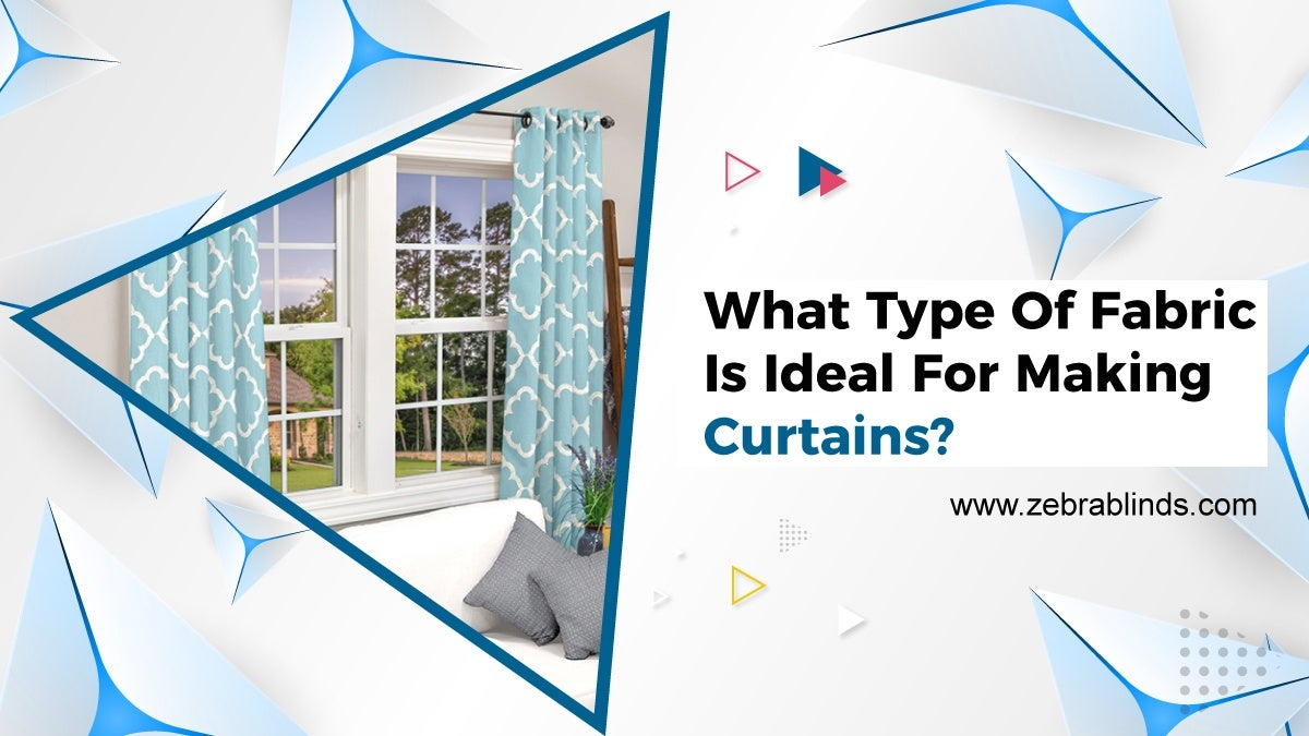 What Type Of Fabric Is Ideal For Making Curtains