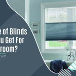 What Type of Blinds Should You Get for Your Bathroom?