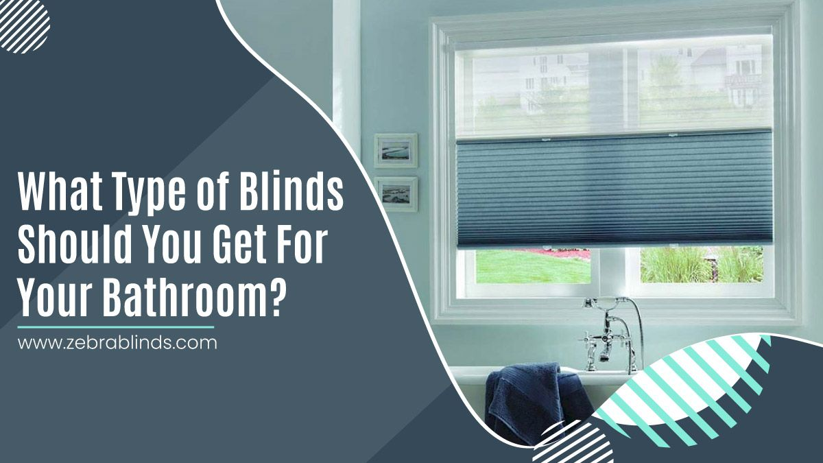 What Type of Blinds Should You Get For Your Bathroom