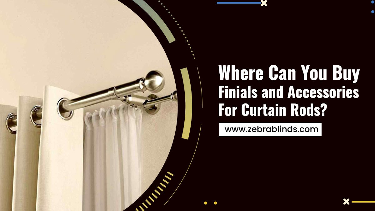Where Can You Buy Finials and Accessories For Curtain Rods