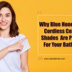 Why Blue Honeycomb Cordless Cellular Shades Are Popular For Your Bathroom