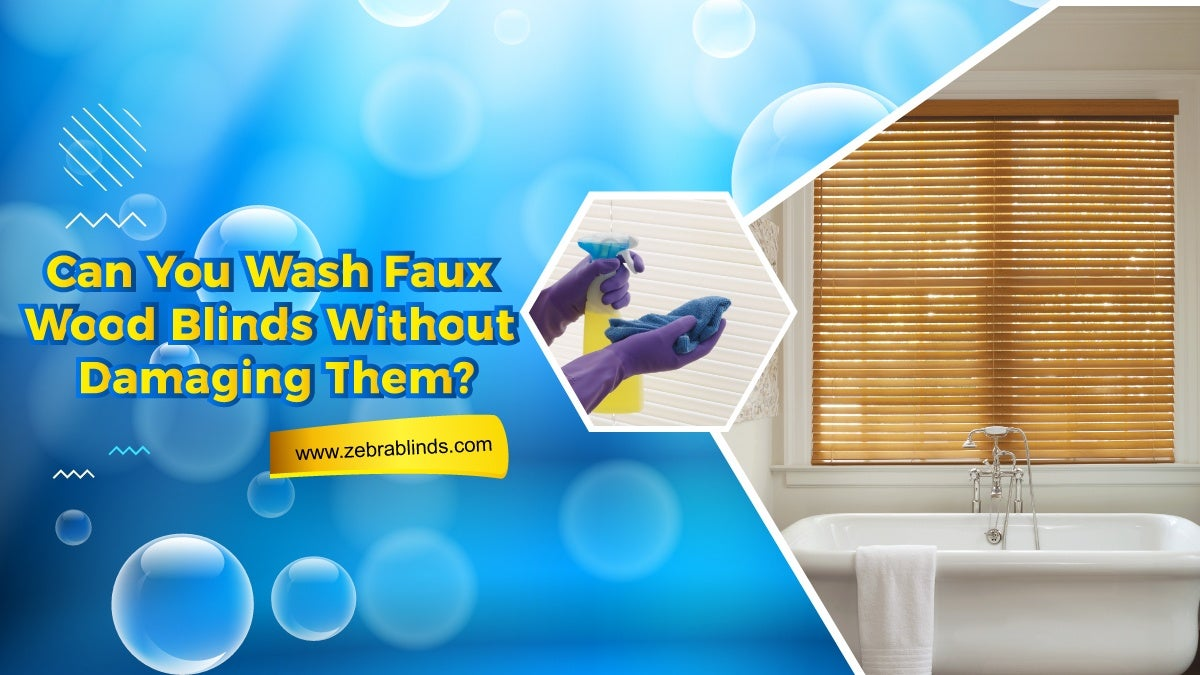 Can You Wash Faux Wood Blinds