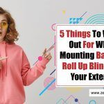 5 Things to Watch Out for When Mounting Bamboo Roll Up Blinds on the Exterior Areas of Your House