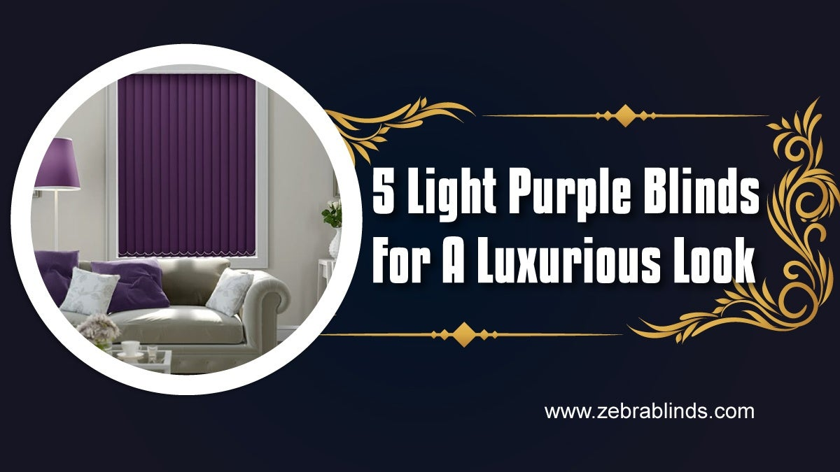 5 Light Purple Blinds for a Luxurious Look