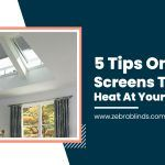 5 Tips on Using Screens to Block Heat at Your Skylights