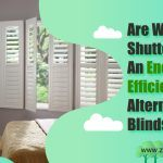Are Window Shutters an Energy Efficient Alternative to Blinds?