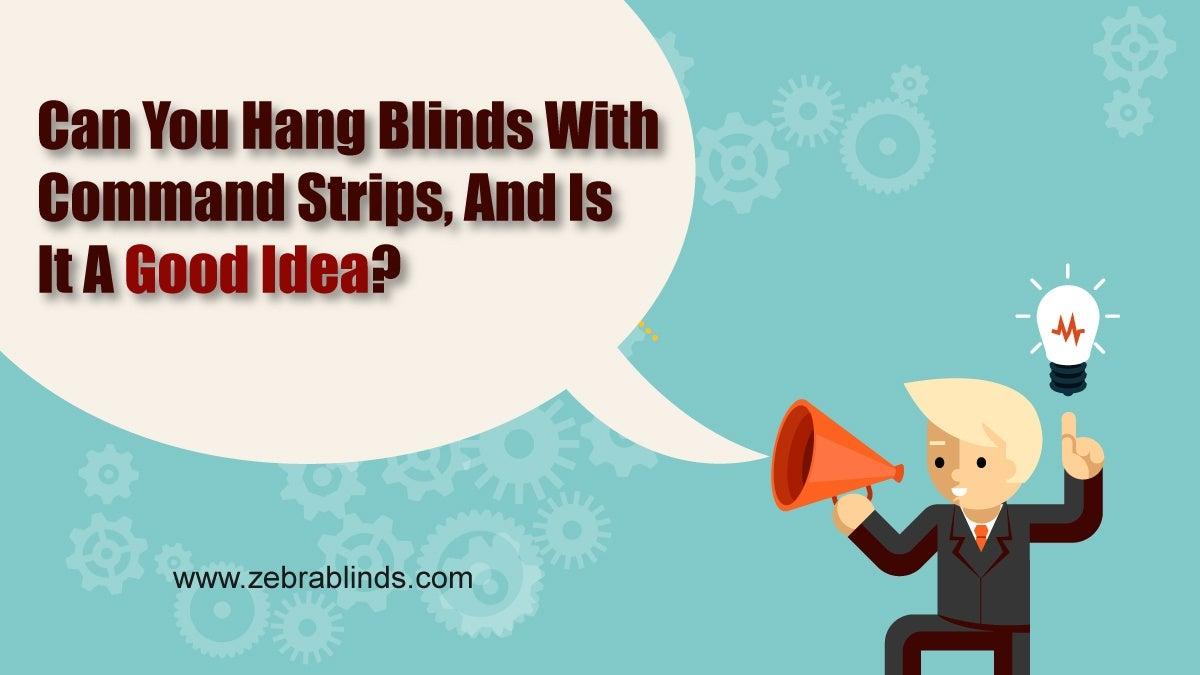 Can you Hang Blinds with Command Strips and Is it a Good Idea?