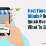 First Time Buying Blinds? Here's A Quick Overview of What to Expect