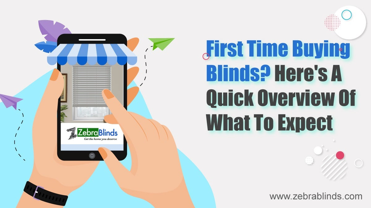 First-Time-Buying-Blinds-Heres-A-Quick-Overview-Of-What-To-Expect