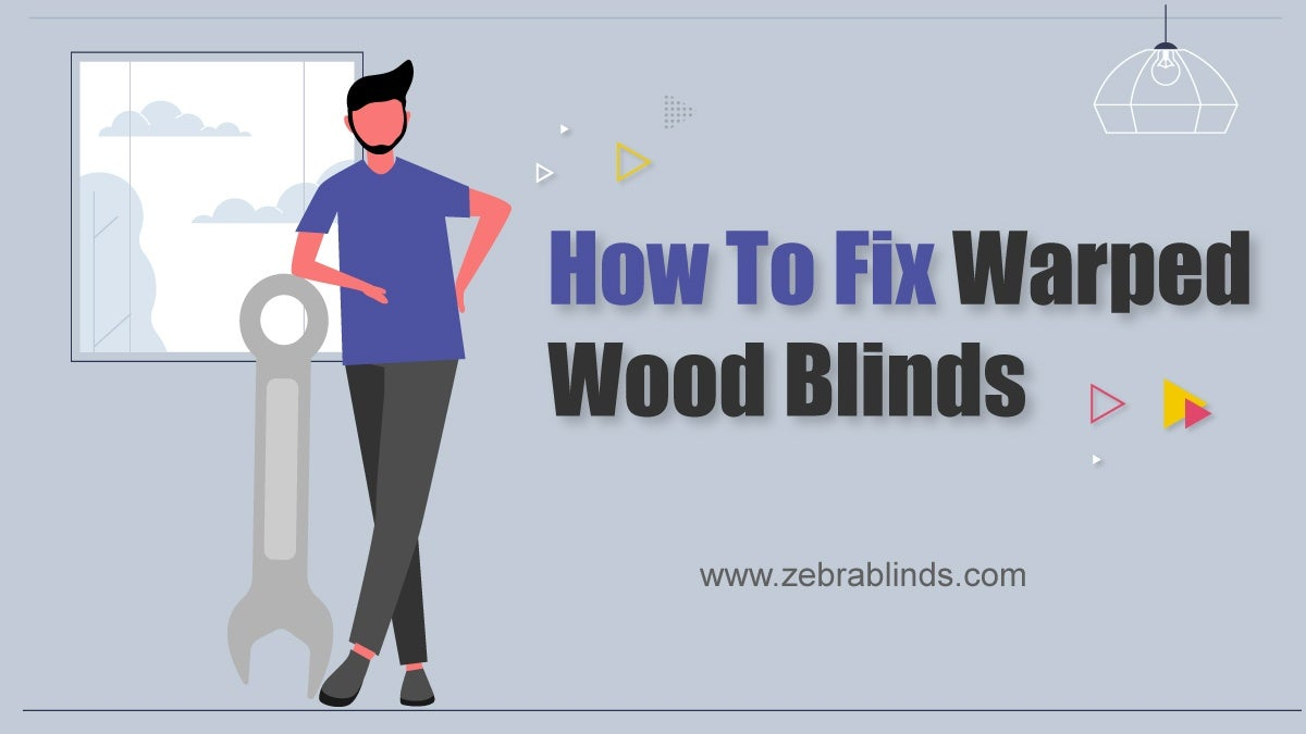 How to Fix Warped Wood Blinds
