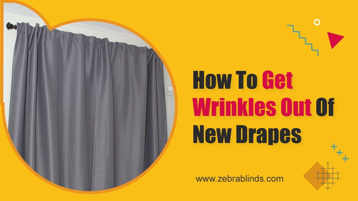 How to Get Wrinkles Out Of New Drapes