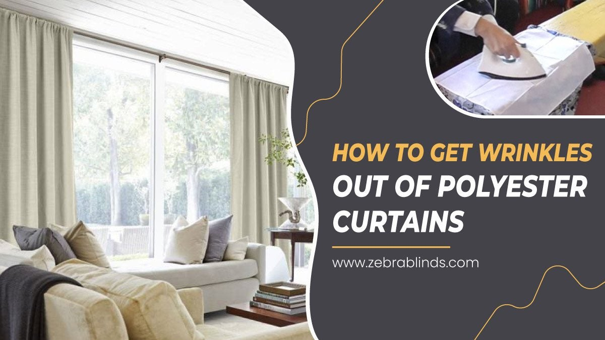 How To Get Wrinkles Out Of Polyester Curtains