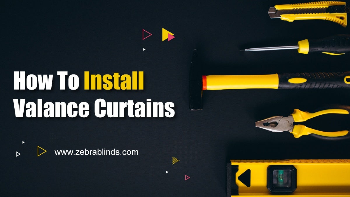 How To Install Valance Curtains