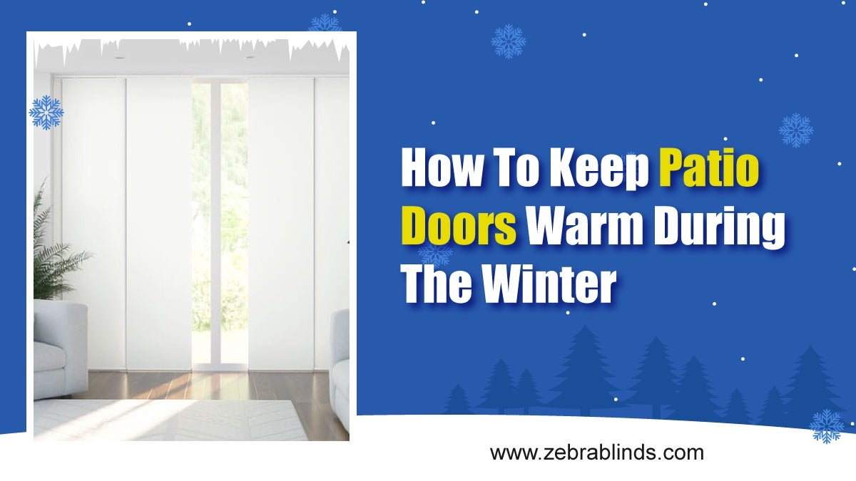 How To Keep Patio Doors Warm During The Winter