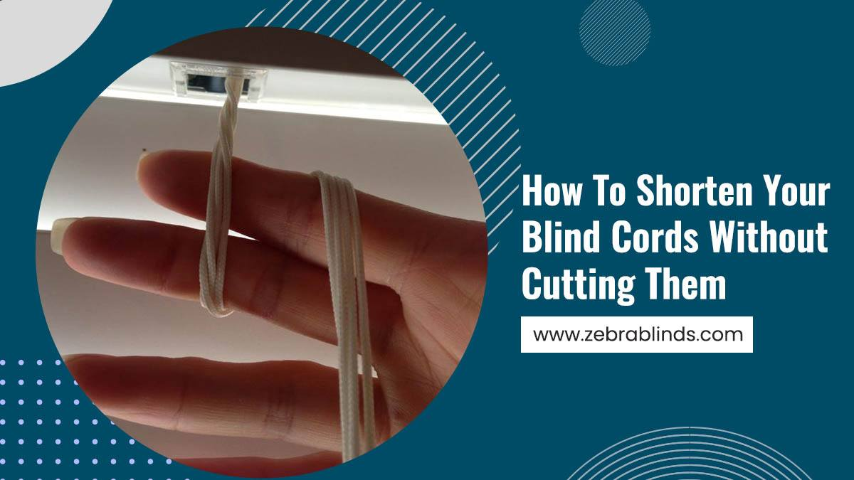 How To Shorten Your Blind Cords Without Cutting Them