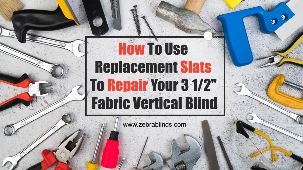 """How to Use Replacement Slats to Repair Your 3 1/2"""" Fabric Vertical Blind"""