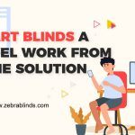 Smart Blinds: A Novel Work-from-Home Solution