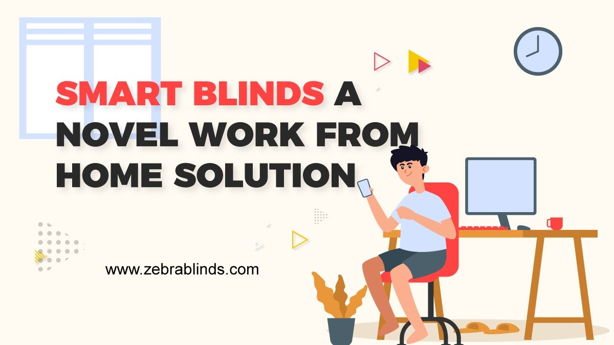 Smart Blinds - A Novel Work-From-Home Solution