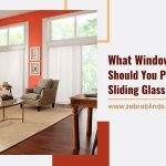 What Window Treatment Should You Put Over Your Sliding Glass Doors?