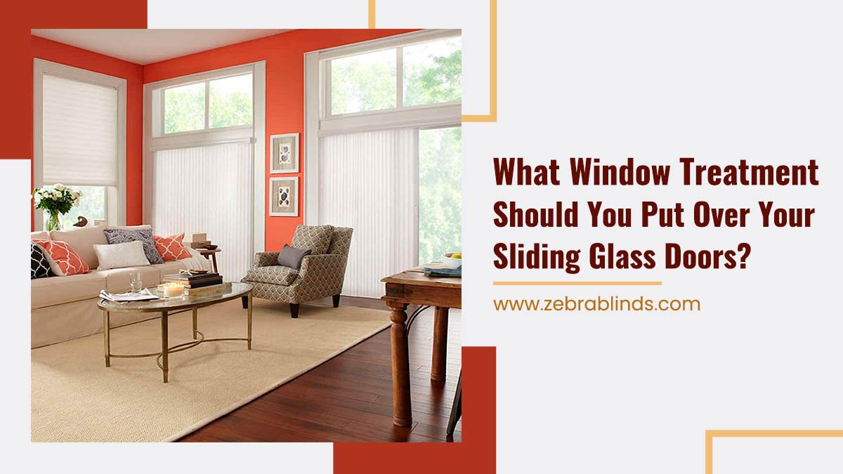 What Window Treatment Should You Put-Over Your Sliding Glass Doors