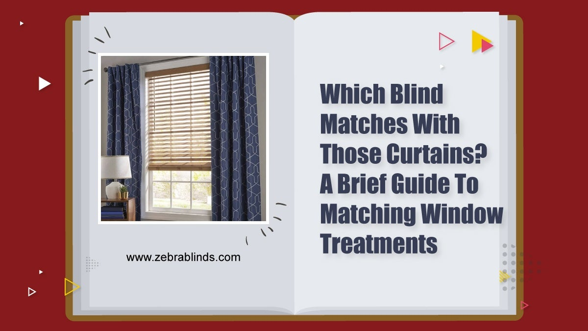 Which-Blind-Matches-With-Those-Curtains-A-Brief-Guide-To-Matching-Window-Treatments