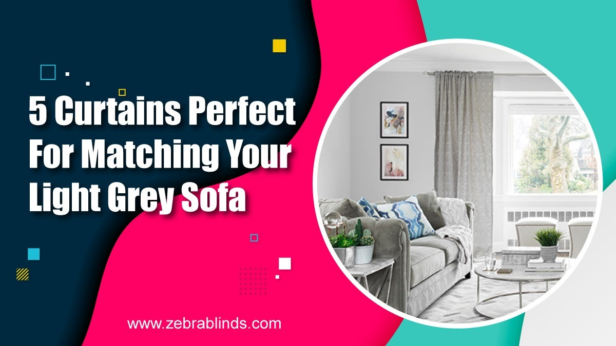 5 Curtains Perfect For Matching Your Light Grey Sofa