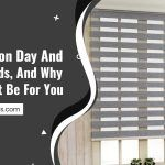 A REVIEW ON DAY AND NIGHT BLINDS AND WHY THEY MIGHT BE FOR YOU