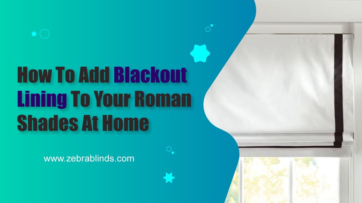 How to Add Blackout Lining to Your Roman Shades at Home