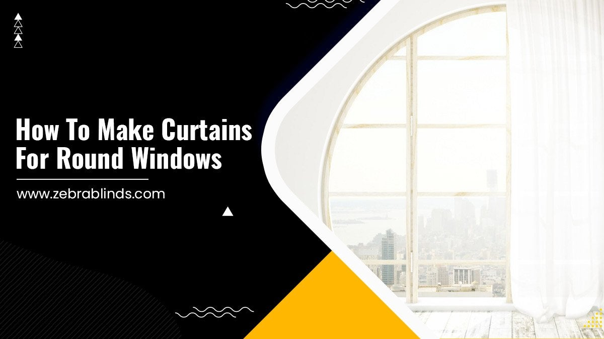 How to Make Curtains for Round Windows